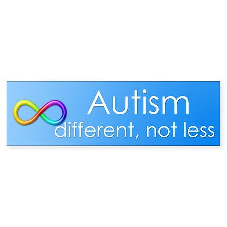 Autism. different, not less Bumper Sticker