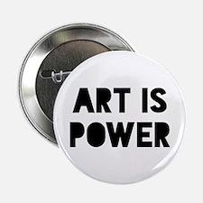 """Art is Power 2.25"""" Button"""