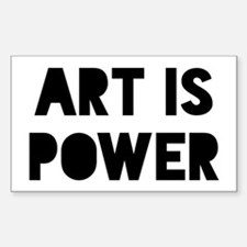 Art is Power Sticker (Rectangle)