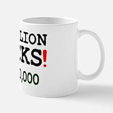 MILLION BUCKS! Small Mug