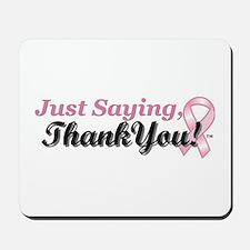 Just Saying, Thank You! Mousepad