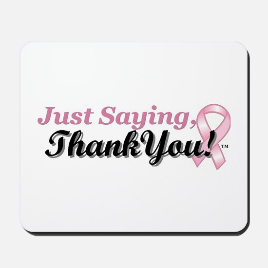 Just Saying, Thank You! Mousepad