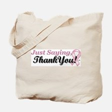 Just Saying, Thank You! Tote Bag