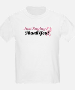 Just Saying, Thank You! T-Shirt