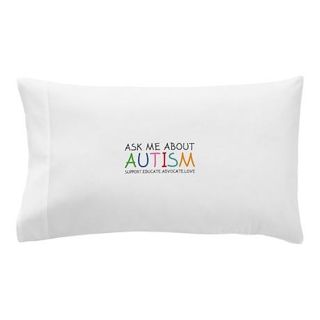 Ask Me About Autism Pillow Case