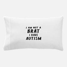 I Have Autism Pillow Case