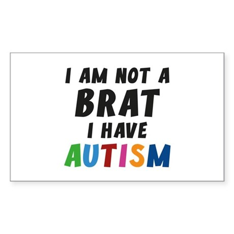I Have Autism Sticker (Rectangle)