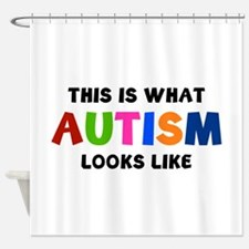 This is what Autism looks like Shower Curtain