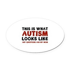 This is what Autism looks like Oval Car Magnet