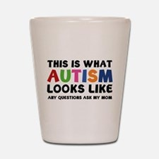 This is what Autism looks like Shot Glass