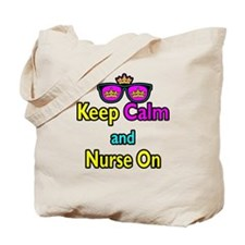 Crown Sunglasses Keep Calm And Nurse On Tote Bag