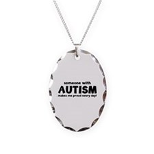 Someone With Autism Makes Me Proud Every Day! Neck