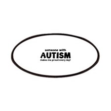 Someone With Autism Makes Me Proud Every Day! Patc