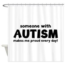 Someone With Autism Makes Me Proud Every Day! Show