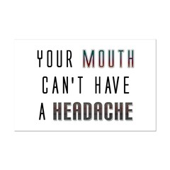 Mouth Headache Posters