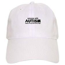 Someone With Autism Makes Me Proud Every Day! Baseball Cap