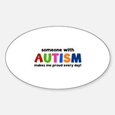 Someone With Autism Makes Me Proud Every Day! Stic