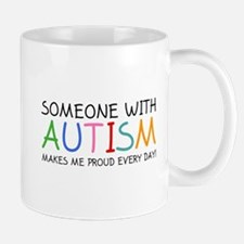 Someone With Autism Makes Me Proud Every Day! Mug
