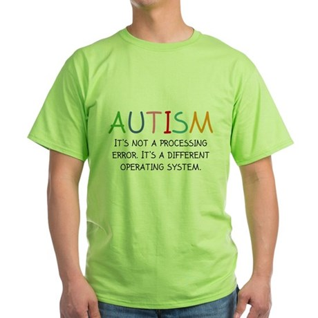 Autism Operating System Green T-Shirt