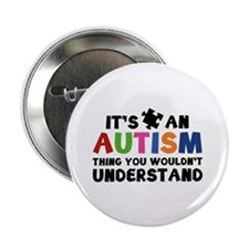 It's An Autism Thing You Wouldn't Understand 2.25""