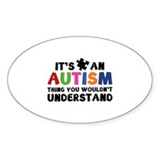 It's An Autism Thing You Wouldn't Understand Stick