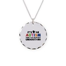 It's An Autism Thing You Wouldn't Understand Neckl