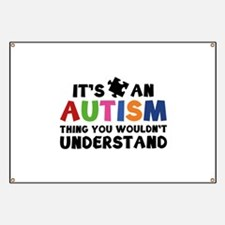 It's An Autism Thing You Wouldn't Understand Banne