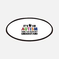 It's An Autism Thing You Wouldn't Understand Patch