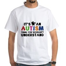 It's An Autism Thing You Wouldn't Understand Shirt