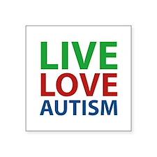 "Live Love Autism Square Sticker 3"" x 3"""
