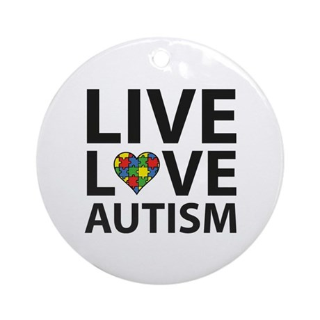 Live Love Autism Ornament (Round)