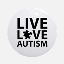 Live Love Autism Ornament (Round)