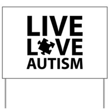 Live Love Autism Yard Sign