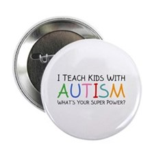 """I Teach Kids With Autism 2.25"""" Button"""