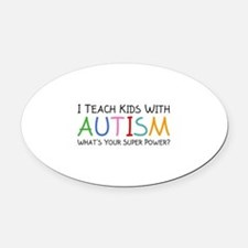 I Teach Kids With Autism Oval Car Magnet