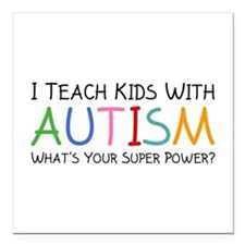 "I Teach Kids With Autism Square Car Magnet 3"" x 3"""