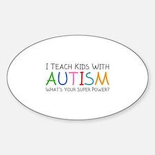 I Teach Kids With Autism Sticker (Oval)