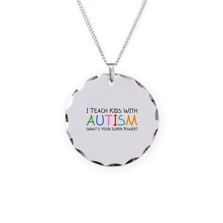 I Teach Kids With Autism Necklace Circle Charm