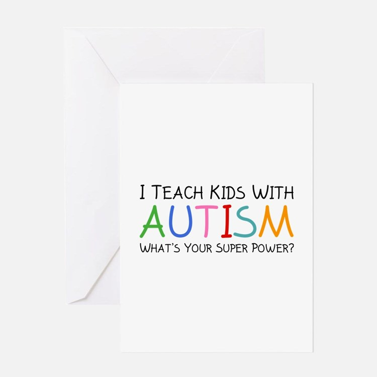 I Teach Kids With Autism Greeting Card
