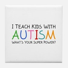 I Teach Kids With Autism Tile Coaster