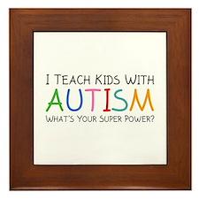 I Teach Kids With Autism Framed Tile