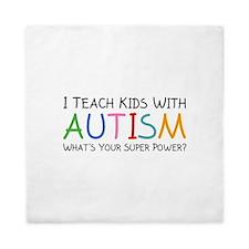 I Teach Kids With Autism Queen Duvet