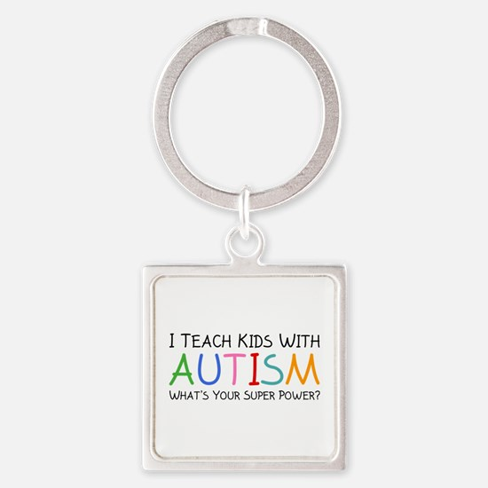 I Teach Kids With Autism Square Keychain