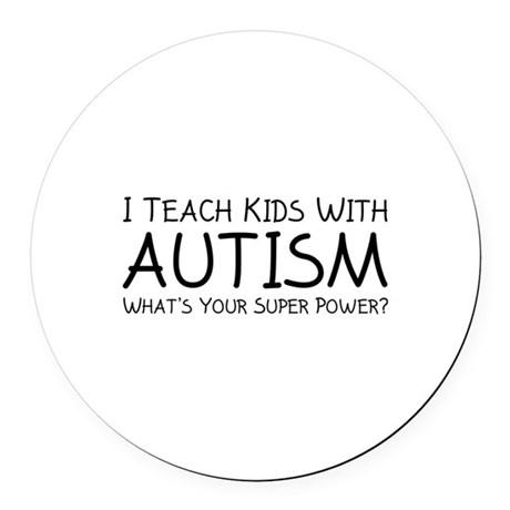 I Teach Kids With Autism Round Car Magnet