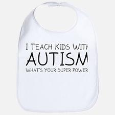 I Teach Kids With Autism Bib