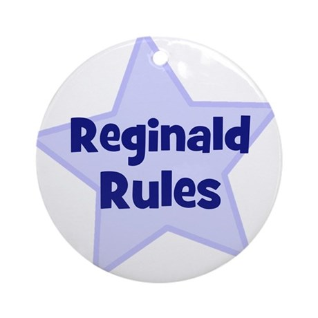 Reginald Rules Ornament (Round)