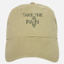 TAKE THE PAIN (large design) Baseball Baseball Cap