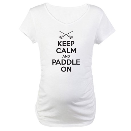Keep Calm Paddle On Maternity T-Shirt