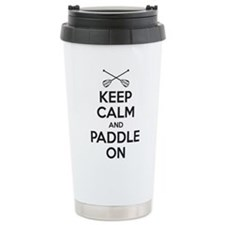 Keep Calm Paddle On Travel Mug