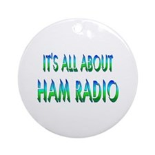 About Ham Radio Ornament (Round)